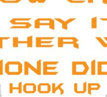 How can I say it another way? Hermione did not hook up with Harry! Sticker