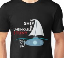 My Ship is unsinkable - Stony Unisex T-Shirt