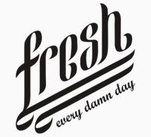Fresh | Every Damn Day Black Edition by shiagi