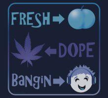 Fresh: Dope: Bangin by Rarit-T