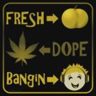 Fresh: Dope: Bangin by Rarit-T