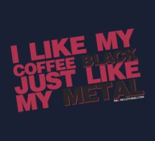 I Like My Coffee Black Just Like My Metal by rawrclothing
