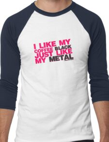 I Like My Coffee Black Just Like My Metal Men's Baseball ¾ T-Shirt