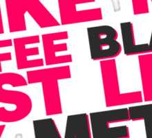 I Like My Coffee Black Just Like My Metal Sticker