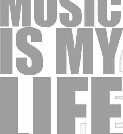 Music Is My Life Sticker
