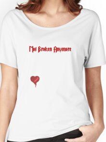 Not Broken Anymore Women's Relaxed Fit T-Shirt