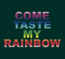 Come Taste My Rainbow by rawrclothing