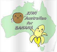 Kiwi, Australian for Banana Poster