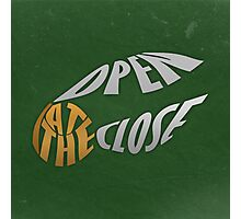 I Open at the Close Photographic Print