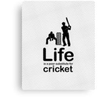 Cricket v Life - White Canvas Print