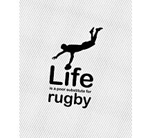 Rugby v Life - White Graphic Photographic Print