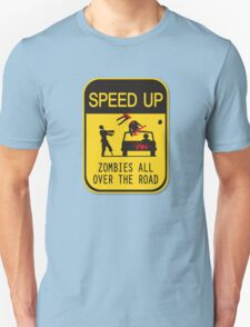 Speed Up for Zombies Unisex T-Shirt