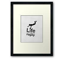 Rugby v Life - White Framed Print