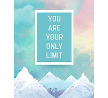 Your Only Limit Quote Photographic Print