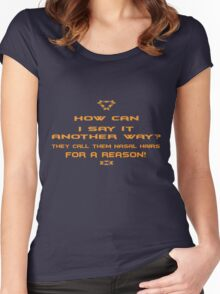 They call them Nasal hairs for a reason! Women's Fitted Scoop T-Shirt