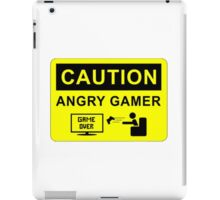 Caution: Angry Gamer!  iPad Case/Skin