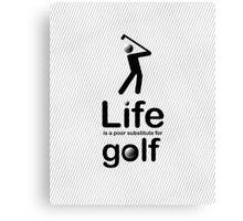 Golf v Life - Carbon Fibre Finish Canvas Print