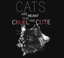 Cats are meant to be cruel and cute by Geosen
