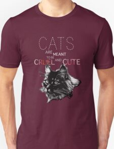 Cats are meant to be cruel and cute T-Shirt