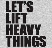lets lift heavy things by 1453k