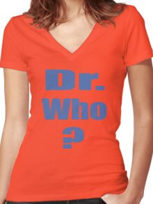 Dr. Who? Women's Fitted V-Neck T-Shirt