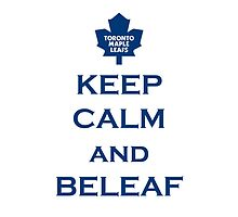 Keep Calm and BELEAF! by SublimeKush