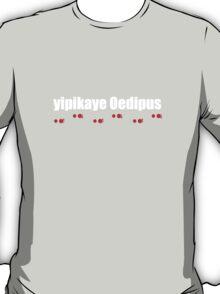 Yipikaye Oedipus (White Text) T-Shirt