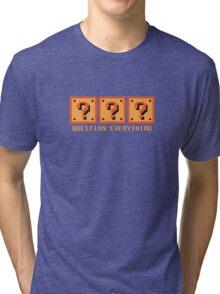 Question Everything Tri-blend T-Shirt