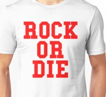 Rock Or Die Unisex T-Shirt