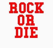 Rock Or Die Unisex T-Shirt