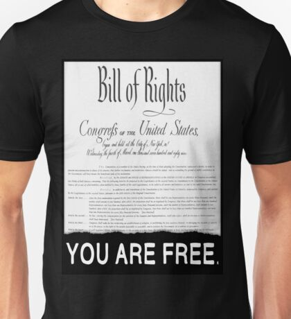 Bill of Rights: You Are Free. Unisex T-Shirt