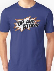 UP AND ATOM! Unisex T-Shirt