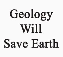 Geology Will Save Earth  by supernova23