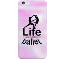 Ballet v Life iPhone Case/Skin