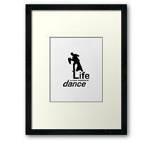 Dance v Life - Pink Framed Print