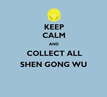 Keep Calm and Collect All Shen Gong Wu Unisex T-Shirt