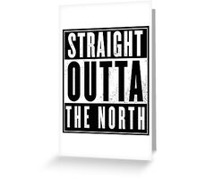 straight outta the north  Greeting Card