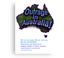 Outrage in Australia! Canvas Print