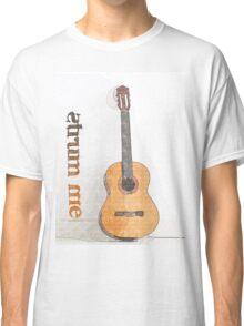Strum Me Classic T-Shirt