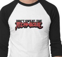 Don't Sweat The Technique Men's Baseball ¾ T-Shirt