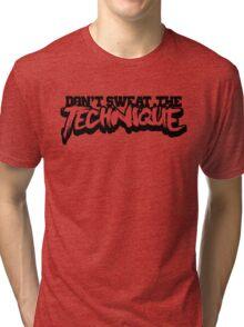 Don't Sweat The Technique Tri-blend T-Shirt