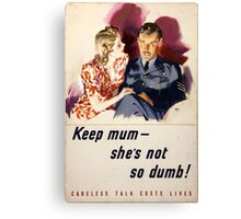 WWII Careless Talk Poster Canvas Print