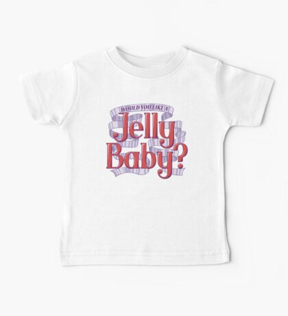 Would You Like a Jelly Baby? Baby Tee