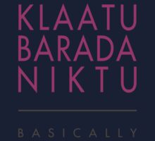 Klaatu Barada Niktu..... Basically Kids Tee
