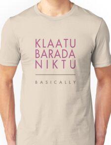Klaatu Barada Niktu..... Basically Unisex T-Shirt
