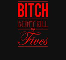 "Bitch don't kill my fives - Jordan 5 ""Fire red / Bred"" match Unisex T-Shirt"