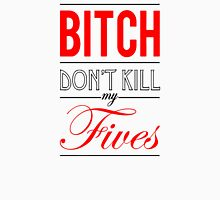 "Bitch don't kill my fives - Jordan 5 ""Fire red / Bred"" match Unisex T-Shirt"