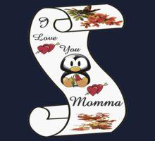 I Love You Momma,,card,tee, iphone, ipad Baby Tee