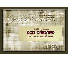 ~ God is Creative ~ Photographic Print