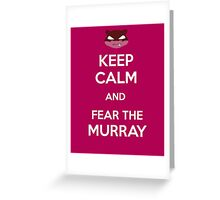 Fear the Murray Greeting Card